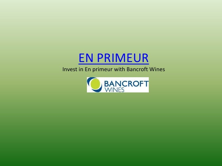 EN PRIMEURInvest in En primeur with Bancroft Wines
