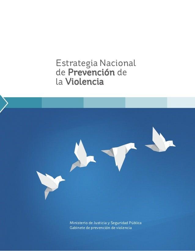 Estrategia Nacional de Prevención de la Violencia Gabinete de prevención de violencia Ministerio de Justicia y Seguridad P...