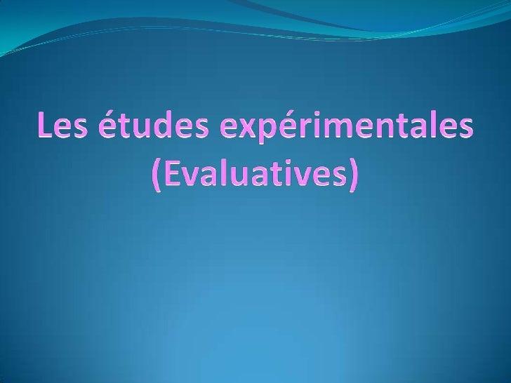 I- Introduction                                   PlanII- Les différents types d' études expérimentalesIII-caractéristique...