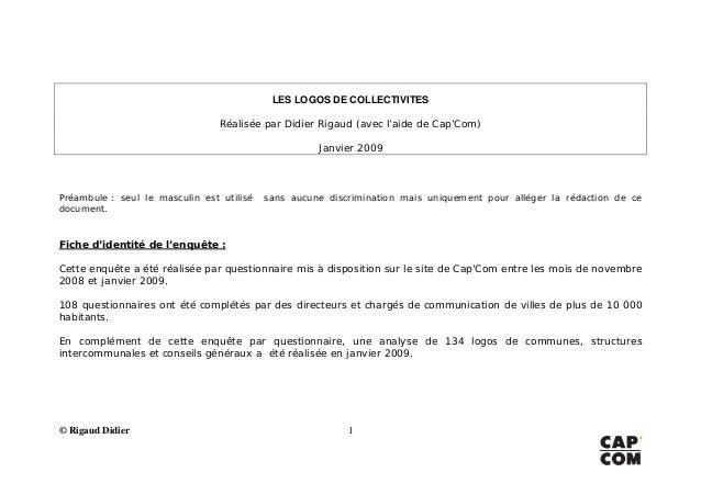 LES LOGOS DE COLLECTIVITES Réalisée par Didier Rigaud (avec l'aide de Cap'Com) Janvier 2009 Préambule : seul le masculin e...