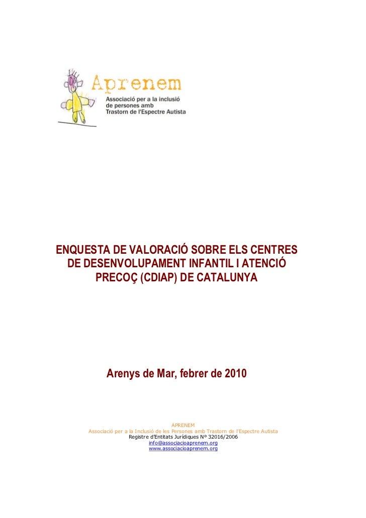 ENQUESTA DE VALORACIÓ SOBRE ELS CENTRES  DE DESENVOLUPAMENT INFANTIL I ATENCIÓ       PRECOÇ (CDIAP) DE CATALUNYA          ...