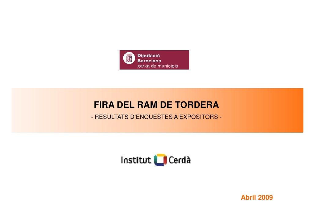 FIRA DEL RAM DE TORDERA - RESULTATS D'ENQUESTES A EXPOSITORS -                                              Abril 2009