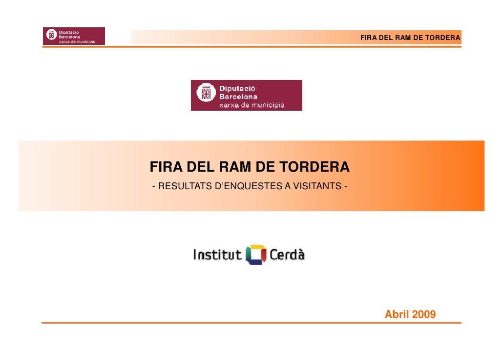 FIRA DEL RAM DE TORDERA     FIRA DEL RAM DE TORDERA - RESULTATS D'ENQUESTES A VISITANTS -                                 ...