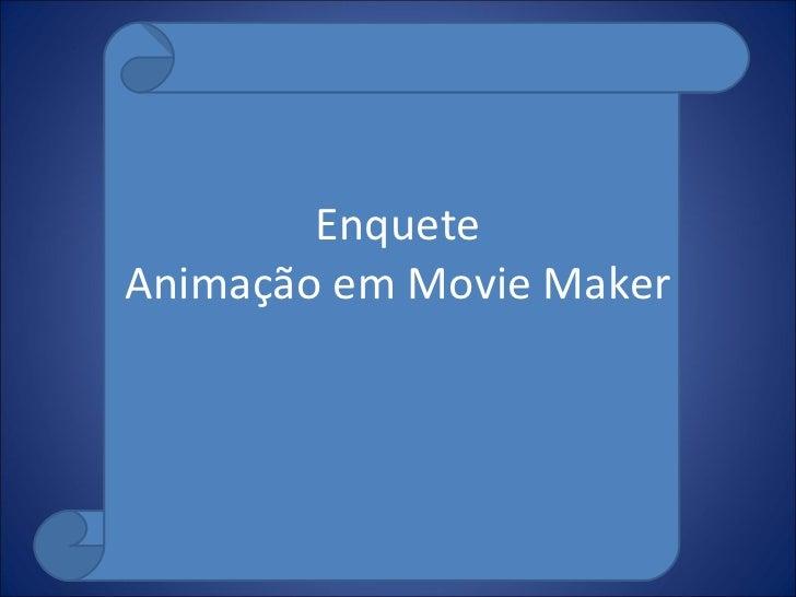 Enquete Animação em Movie Maker