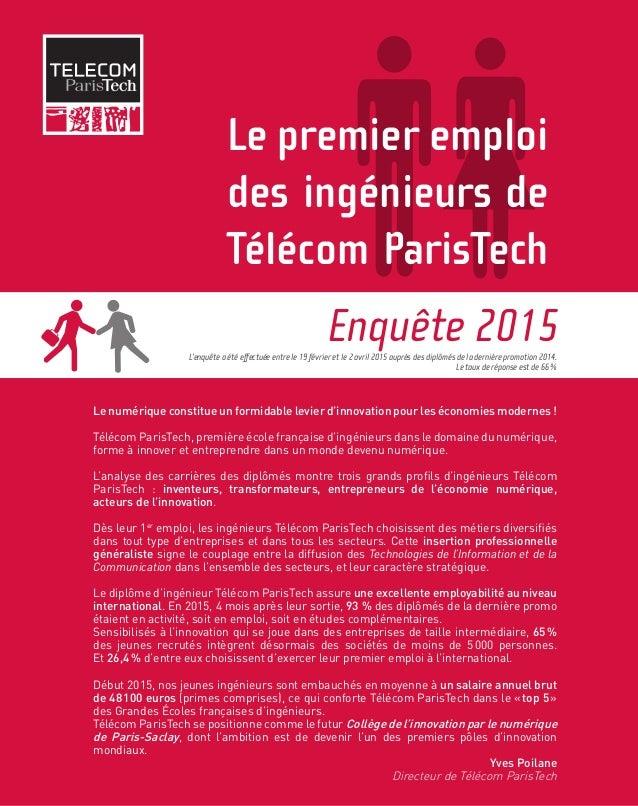 Le premier emploi des ingénieurs de Télécom ParisTech Enquête 2015 Le numérique constitue un formidable levier d'innovatio...