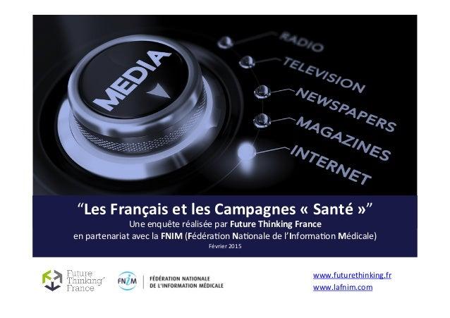 """""""Les  Français  et  les  Campagnes  «  Santé  »""""   Une  enquête  réalisée  par  Future  Thinking..."""