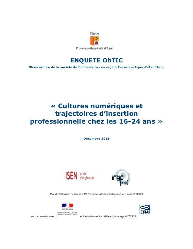 ENQUETE ObTIC Observatoire de la société de l'information en région Provence-Alpes-Côte d'Azur « Cultures numériques et tr...