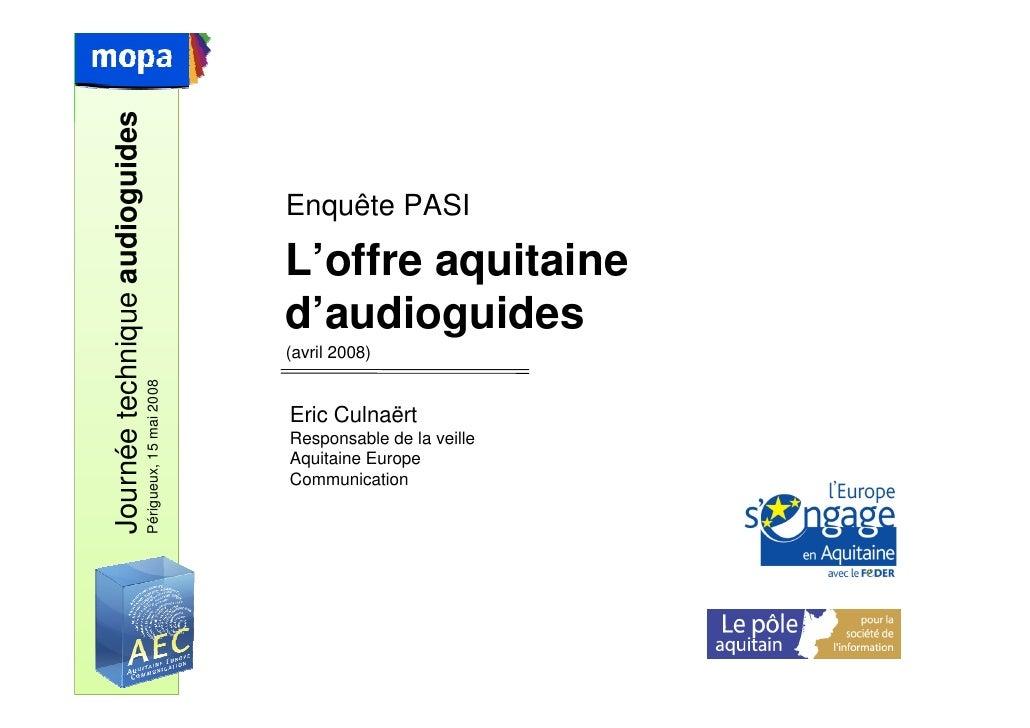 Journée technique audioguides                                                             Enquête PASI                    ...