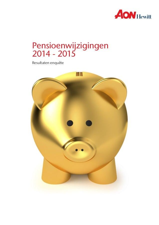 Pensioenwijzigingen 2014 - 2015 Resultaten enquête