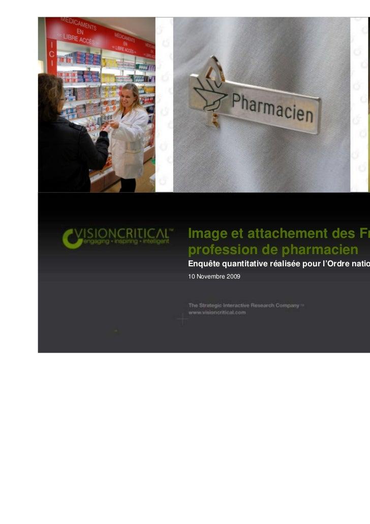 Image et attachement des Français à laprofession de pharmacienEnquête quantitative réalisée pour l'Ordre national des phar...