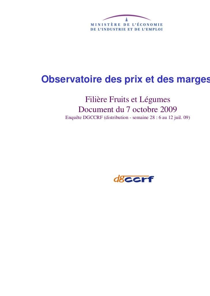 Observatoire des prix et des marges           Filière Fruits et Légumes          Document du 7 octobre 2009    Enquête DGC...