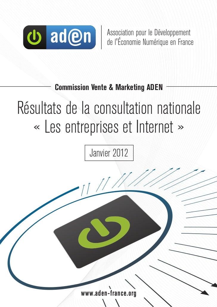 Commission Vente & Marketing ADENRésultats de la consultation nationale   « Les entreprises et Internet »                 ...
