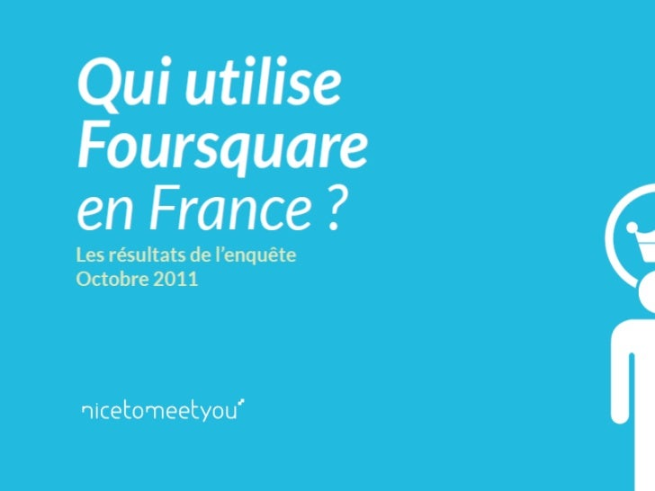 Foursquare en France : enquête 2011