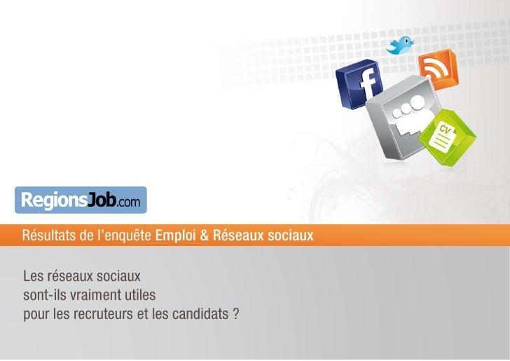 Résultats de l'enquête Emploi & Réseaux sociaux  Les réseaux sociaux sont-ils vraiment utiles pour les recruteurs et les c...