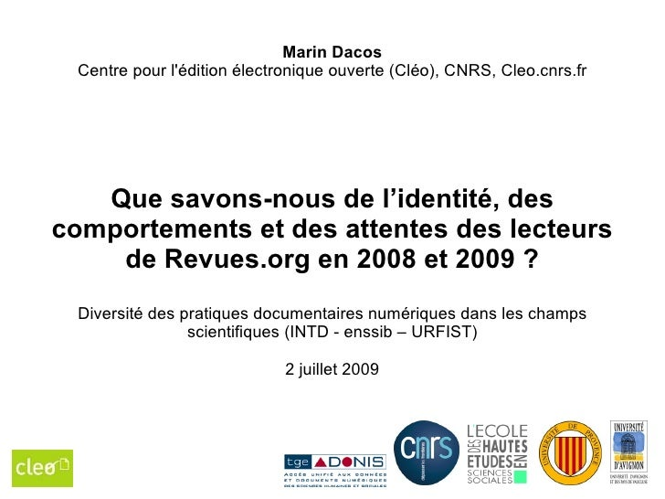Marin Dacos  Centre pour l'édition électronique ouverte (Cléo), CNRS, Cleo.cnrs.fr        Que savons-nous de l'identité, d...