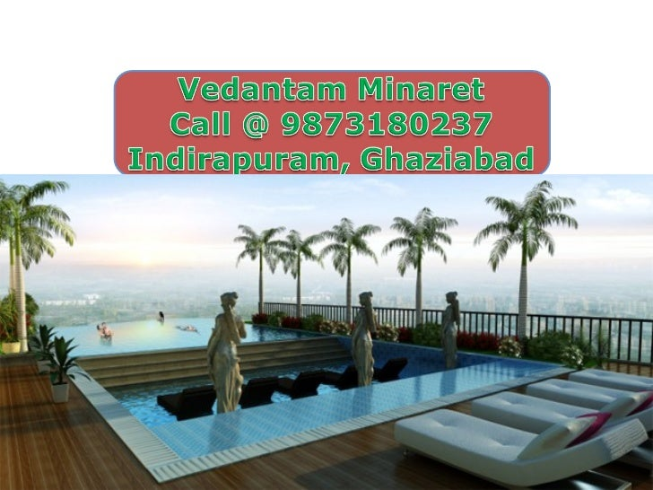 Enquire minaret live smart. indirapuram vedantam minaret @ 9873180237