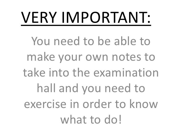 VERY IMPORTANT:<br />You need to be able to make your own notes to take into the examination hall and you need to exercise...