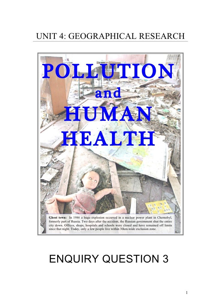 UNIT 4: GEOGRAPHICAL RESEARCH     POLLUTION                                     and            HUMAN            HEALTH    ...