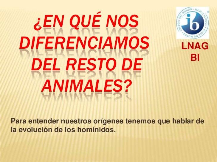 En que no nos parecemos a los animales