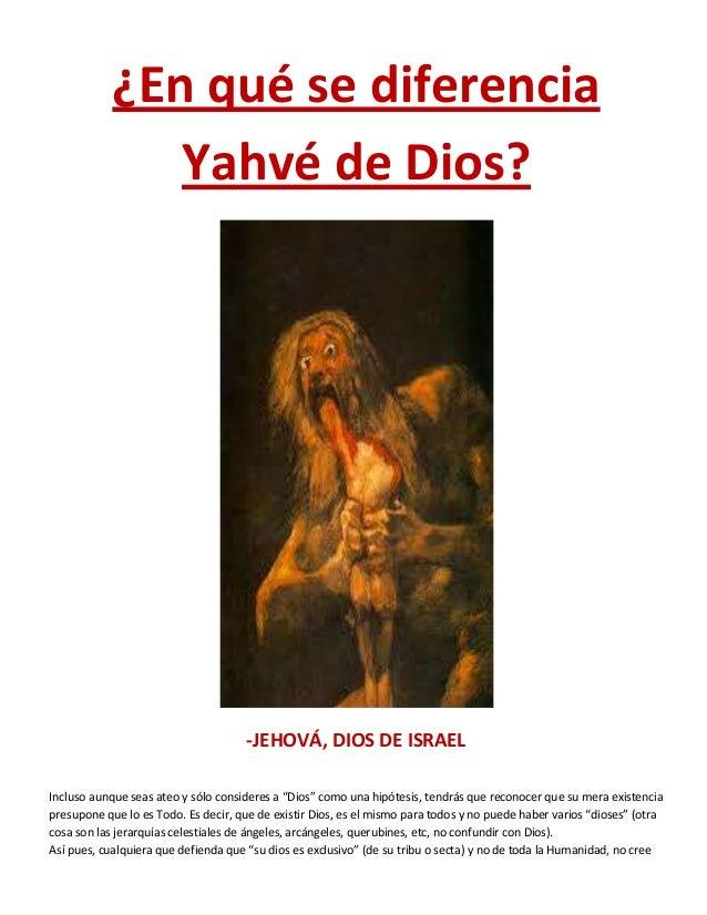 """¿En qué se diferencia Yahvé de Dios?  -JEHOVÁ, DIOS DE ISRAEL Incluso aunque seas ateo y sólo consideres a """"Dios"""" como una..."""