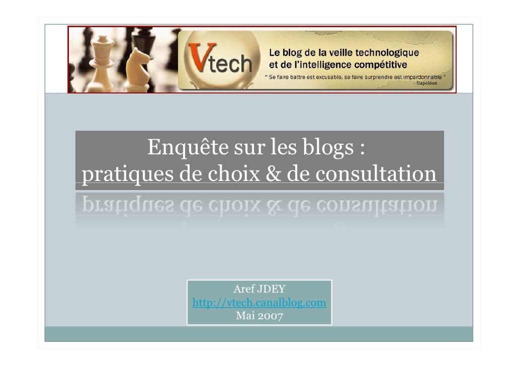 Enquête sur les blogs : pratiques de choix & de consultation                        Aref JDEY            http://vtech.cana...