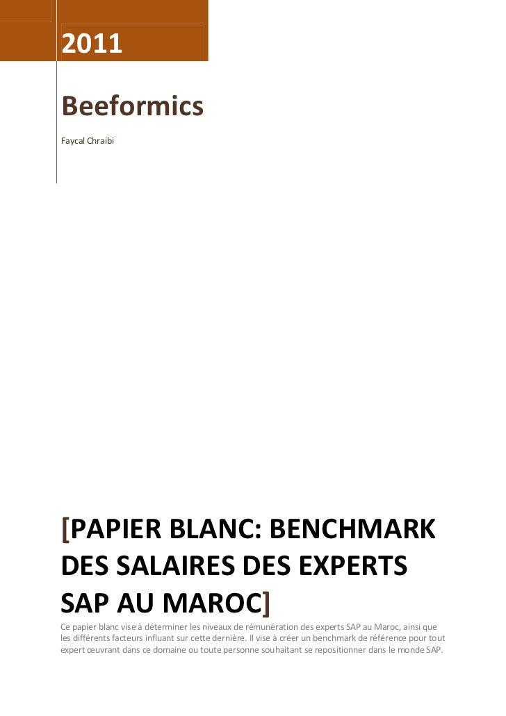 2011BeeformicsFaycal Chraibi[PAPIER BLANC: BENCHMARKDES SALAIRES DES EXPERTSSAP AU MAROC]Ce papier blanc vise à déterminer...