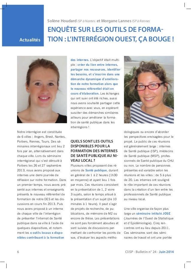 6 CliSP - Bulletin n° 24 - Juin 2014 Actualités Solène Houdard ISP à Nantes et Morgane Lannes ISP à Rennes ENQUÊTE SUR LES...