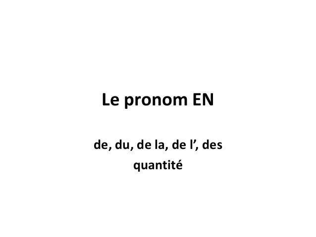 Le pronom ENde, du, de la, de l', desquantité