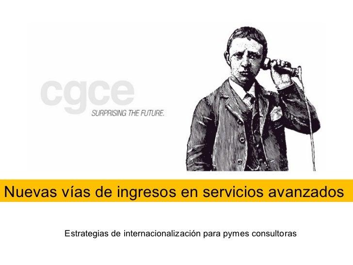 Estrategias de internacionalización para pymes consultoras Nuevas vías de ingresos en servicios avanzados