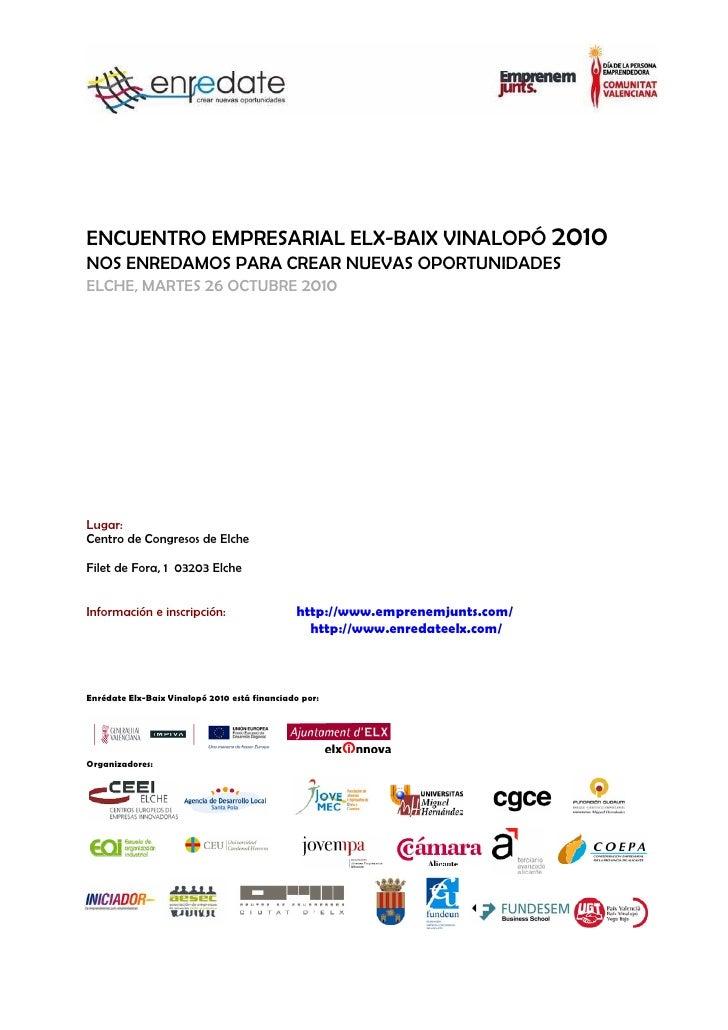 ENCUENTRO EMPRESARIAL ELX-BAIX VINALOPÓ 2010 NOS ENREDAMOS PARA CREAR NUEVAS OPORTUNIDADES ELCHE, MARTES 26 OCTUBRE 2010  ...