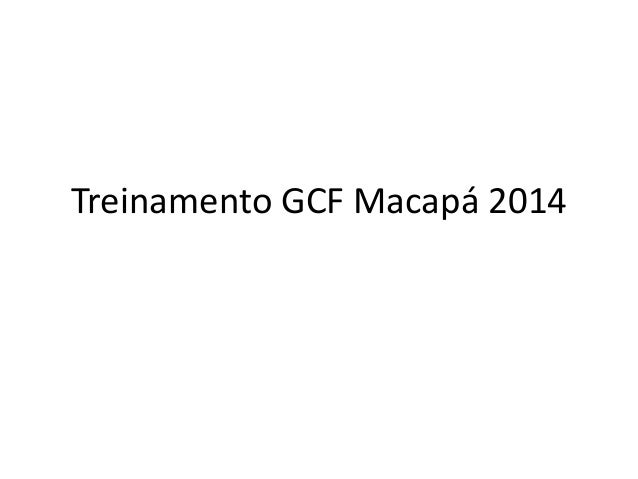 Treinamento GCF Macapá 2014