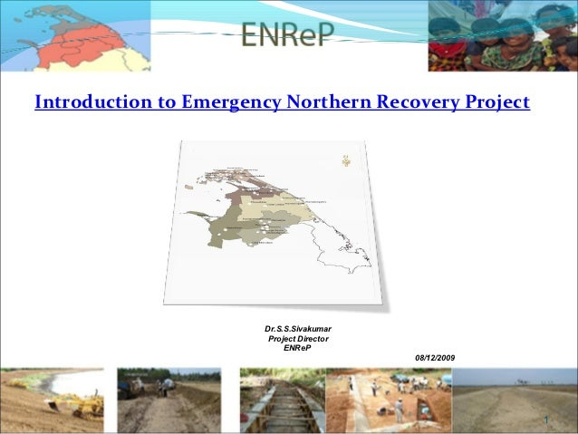 Introduction to Emergency Northern Recovery Project                       Dr.S.S.Sivakumar                        Project ...