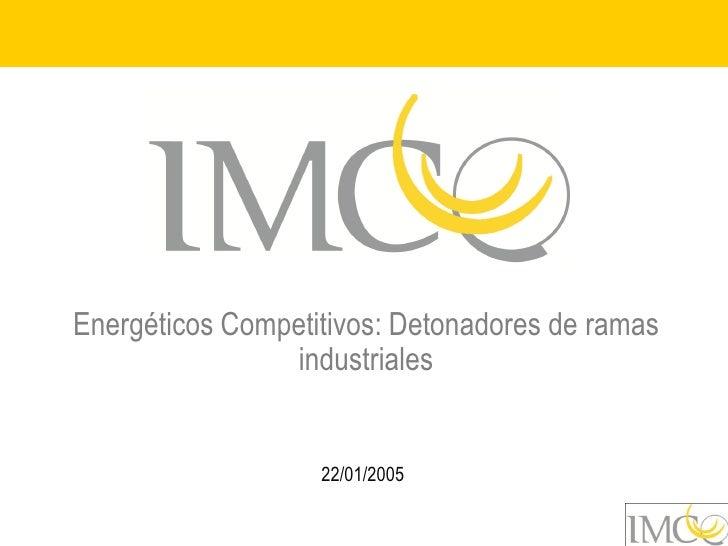 Factores de Producción / Energía: Energéticos como detonadores de ramas industriales