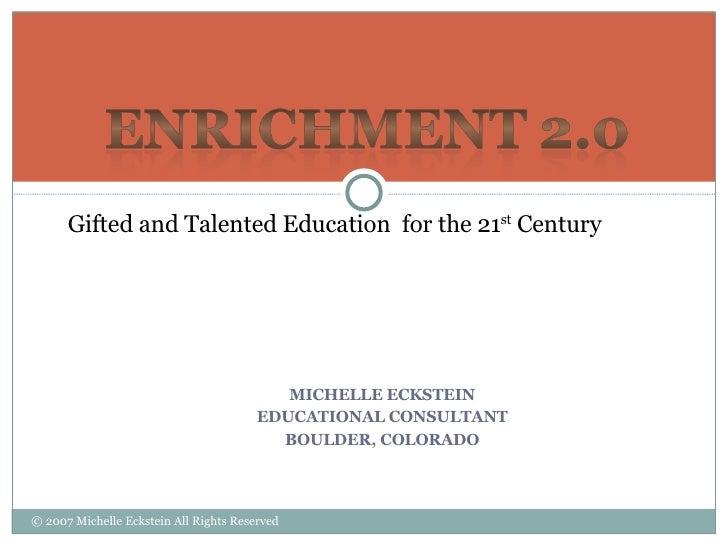 <ul><li>MICHELLE ECKSTEIN </li></ul><ul><li>EDUCATIONAL CONSULTANT </li></ul><ul><li>BOULDER, COLORADO </li></ul>© 2007 Mi...