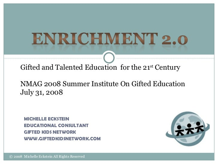Enrichment 2.0 Gifted Education For The 21st Century