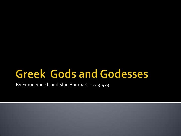 Greek  Gods and Godesses<br />By Emon Sheikh and Shin Bamba Class  3-423<br />