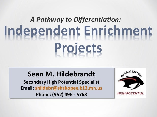 A Pathway to Differentiation:   Sean M. Hildebrandt   Sean M. Hildebrandt Secondary High Potential Specialist  Secondary H...