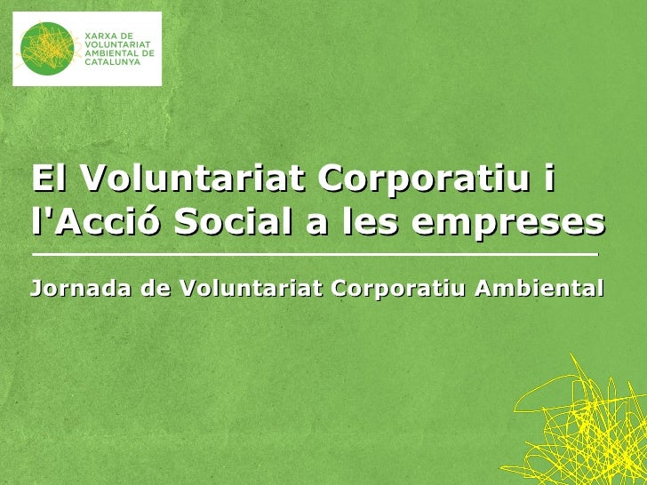El Voluntariat Corporatiu ilAcció Social a les empresesJornada de Voluntariat Corporatiu Ambiental