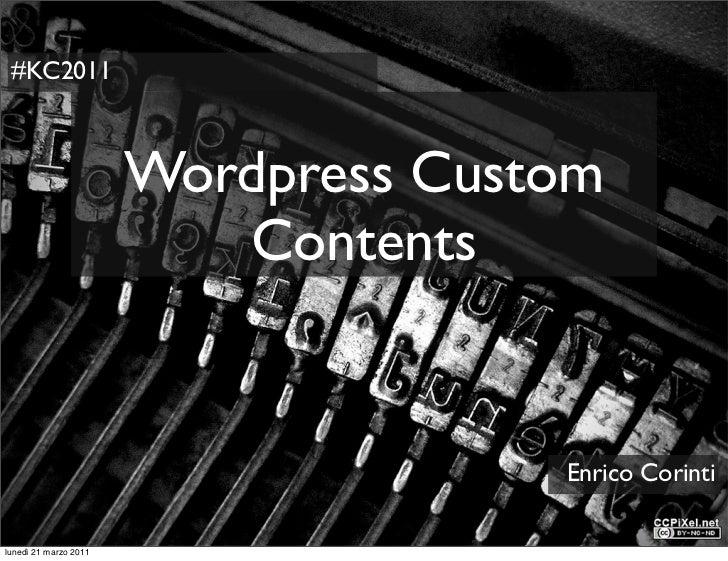 #KC2011                       Wordpress Custom                          Contents                                     Enric...