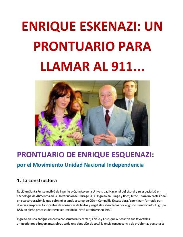 ENRIQUE ESKENAZI: UN PRONTUARIO PARA LLAMAR AL 911...   PRONTUARIO DE ENRIQUE ESQUENAZI: por el Movimiento Unidad Nacional Independencia