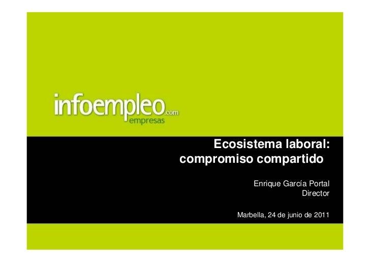 """Ecosistema laboral:""""compromiso compartido""""              Enrique García Portal                           Director         M..."""