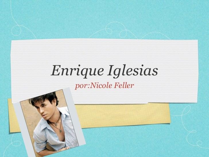 Enrique Iglesias   por:Nicole Feller