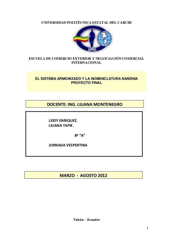 ARANCEL DIGITAL     UNIVERSIDAD POLITÉCNICA ESTATAL DEL CARCHIESCUELA DE COMERCIO EXTERIOR Y NEGOCIACIÓN COMERCIAL        ...