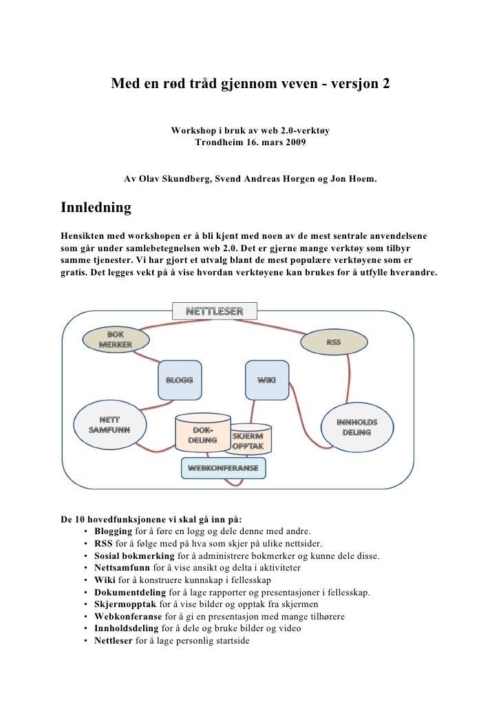 Med en rød tråd gjennom veven - versjon 2                           Workshop i bruk av web 2.0-verktøy                    ...