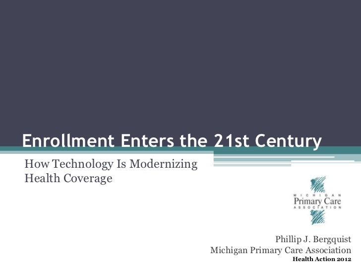 Enrollment Enters the 21st CenturyHow Technology Is ModernizingHealth Coverage                                            ...