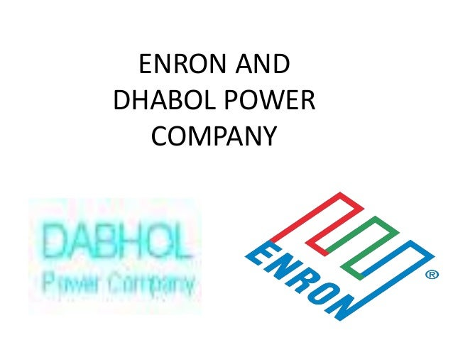 ENRON AND DHABOL POWER COMPANY