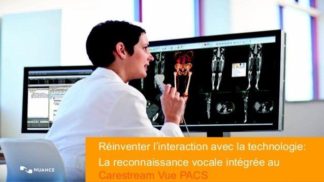 © 2014 Nuance Communications, Inc. All rights reserved. 1 Réinventer l'interaction avec la technologie: La reconnaissance ...