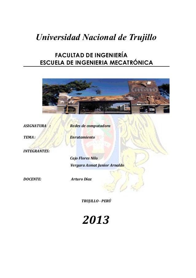 Universidad Nacional de Trujillo FACULTAD DE INGENIERÍA ESCUELA DE INGENIERIA MECATRÓNICA  ASIGNATURA :  Redes de computad...