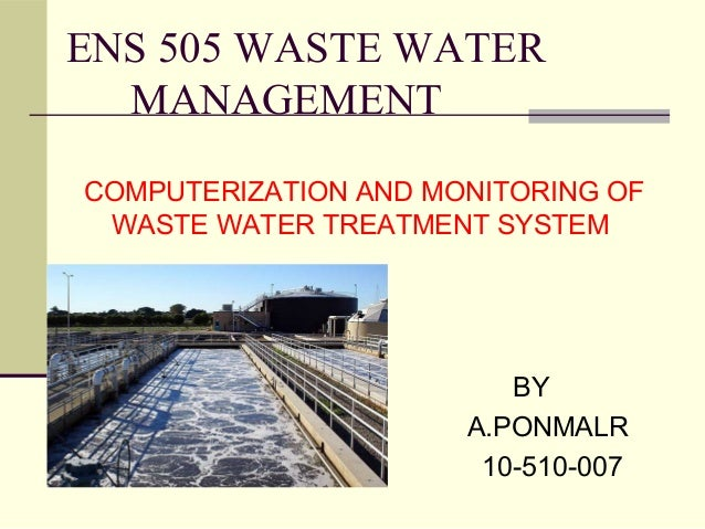 BYA.PONMALR10-510-007ENS 505 WASTE WATERMANAGEMENTCOMPUTERIZATION AND MONITORING OFWASTE WATER TREATMENT SYSTEM