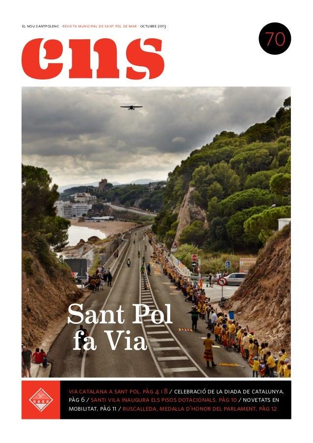 el nou santpolenc · revista municipal de sant pol de mar · octubre 2013  70  Sant Pol fa Via via catalana 3 / inagurem ca ...